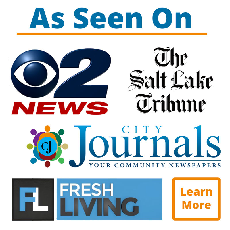 As seen on Channel 2, The Salt Lake Tribune, City Journals, and Fresh Living. Learn More.